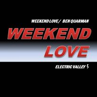 Weekend Love — Ben Quarman
