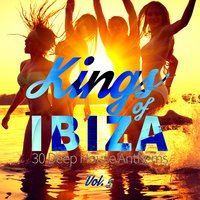 Kings of Ibiza (30 Deep House Anthems), Vol. 5 — сборник