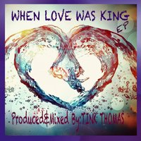 When Love Was King — Tink Thomas