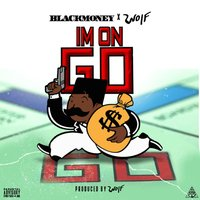Im on Go — black money, Wolf