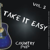 Take It Easy - Country Pop Vol. 2 — сборник