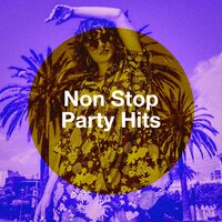 Non Stop Party Hits — Todays Hits, Partyhits, Cover Guru, Todays Hits, Cover Guru, Partyhits