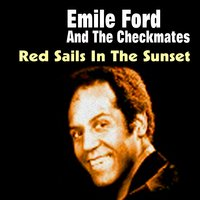 Red Sails in the Sunset — Emile Ford & The Checkmates