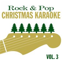 Rock & Pop Christmas Karaoke Vol. 3 — Karaoke Star Explosion