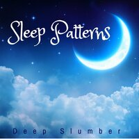 Sleep Patterns: Deep Slumber, Dream Music, Restorative Night, Insomnia Relief, Nature Sounds and Zen Music — Lemmon John & Stress Relief, Stress Relief, Lemmon John