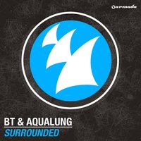 Surrounded — BT, Aqualung