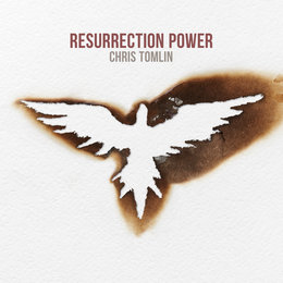 Resurrection Power — Chris Tomlin