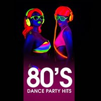 80's Dance Party Hits — 80s Hits