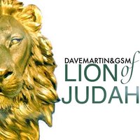 Lion of Judah — Dave Martin & Glory Song Ministries