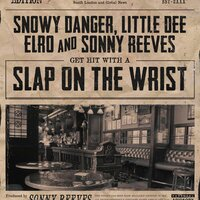 Slap on the Wrist — Little Dee, Elro, Snowy Danger, Sonny Reeves