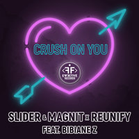 Crush on You — Slider & Magnit, Reunify feat. Bibiane Z