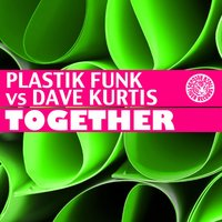 Together — Plastik Funk, Dave Kurtis