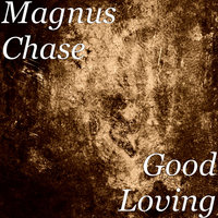 Good Loving — Magnus Chase