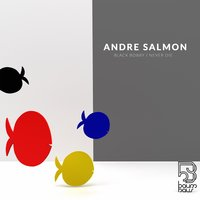 Black Bobby / Never Die — ANDRE SALMON