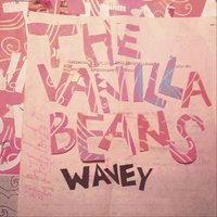 Wavey — The Vanilla Beans