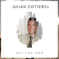 But for Now — Julian Cotterill