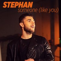 Someone (Like You) — Stephan