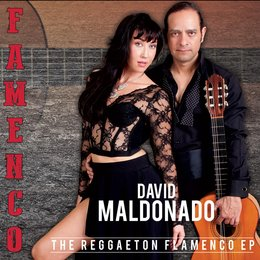 F.A.M.E.N.C.O.: The Reggaeton Flamenco - EP — David Maldonado
