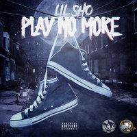 Play No More — Lil Sho