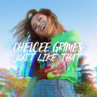 Just Like That — Chelcee Grimes