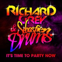 It's Time to Party Now — Richard Grey, Sebastien Drums