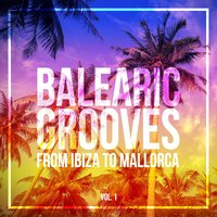 Balearic Grooves (From Ibiza to Mallorca) — сборник