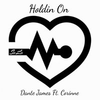 Holdin On — Corinne, Danté James