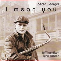 I Mean You — Peter Weniger