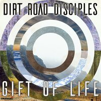Gift of Life — Dirt Road Disciples