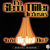 In The Digital Mood — Glenn Miller Orchestra