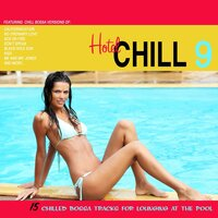 Hotel Chill 9 (15 Chilled Bossa Tracks For Lounging At Pool) — сборник