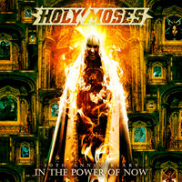 30th Anniversary: In the Power of Now — Holy Moses
