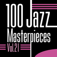 100 Jazz Masterpieces, Vol. 21 — сборник