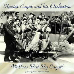 Waltzes But By Cugat! — Xavier Cugat and His Orchestra