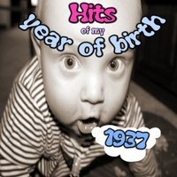 Hits of My Year of Birth-1937/Hits Aus Meinem Geburtsjahr-1937 — Swingtime-Group