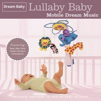 Lullaby Baby: Mobile Dream Music — Dream Baby