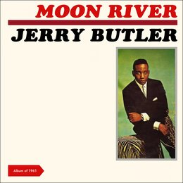 Moon River — Jerry Butler