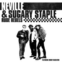 Rude Rebels — Neville Staple, Sugary Staple, Neville & Sugary Staple
