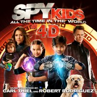 Spy Kids: All the Time in the World in 4D — Robert Rodriguez, Carl Thiel