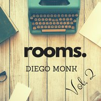 Rooms, Vol. 2 — Diego Monk