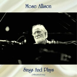 Sings And Plays — Mose Allison