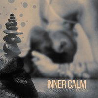 Inner Calm – Spirituality Meditation Music, Yoga Background Music, Inner Calm, Asian Zen, Rest, Oriental Flute, Meditation Zen, Well Being — Lullabies for Deep Meditation