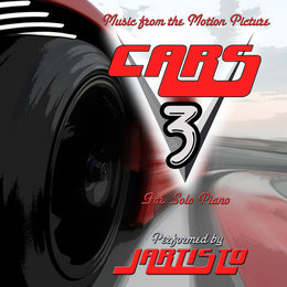 "Music from the Motion Picture ""Cars 3"" for Solo Piano — Jartisto"
