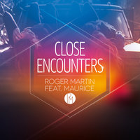 Close Encounters — Roger Martin, Maurice
