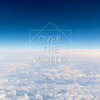 OVER THE WORLD — youmi