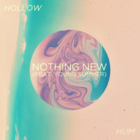Nothing New — Hollow Hum, Young Summer