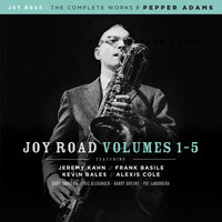 Joy Road (The Complete Works of Pepper Adams, Volumes 1-5) — сборник