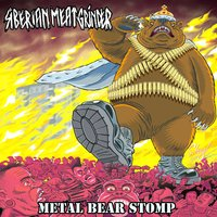 Metal Bear Stomp — Siberian Meat Grinder