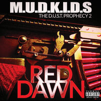 The D.U.S.T. Prophecy 2: Red Dawn — M.U.D.K.I.D.S.