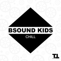 Chill — Bsound Kids